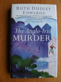 The Anglo-Irish Murders by  Ruth Dudley Edwards - First edition first printing - 2000 - from Scene of the Crime Books, IOBA (SKU: biblio8598)