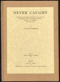 image of NEVER CAUGHT: Personal Adventures Connected with Twelve Successful Trips in the Blockade-Running during the American Civil War, 1863-64. The Magazine of History with Notes and Queries Extra No. 3