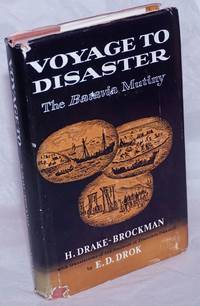 image of Voyage to Disaster: The Life of Francisco Pelsaert; covering his Indian Report to the Dutch East India Company and the wreck of the ship Batavia in 1629 off the coast of Western Australia together with the full text of his Journals concerning the Rescue Voyages, the mutiny on the Abrolhos Islands and the subsequent trial of the Mutineers