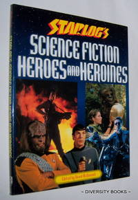 STARLOG'S SCIENCE FICTION HEROES AND HEROINES by  David (Edited by) McDonnell - First Thus - 1995 - from Diversity Books and Biblio.com