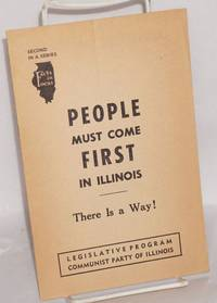 People must come first in Illinois. There is a way! Legislative program of the Communist Party of Illinois