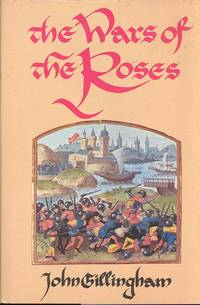 image of The Wars of the Roses : peace and conflict in fifteenth-century England.