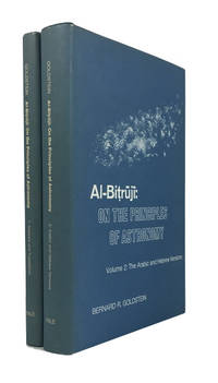 Al-Bitruji: On the Principles of Astronomy: An edition of the Arabic and Hebrew Versions with Translations, Analysis, and an Arabic-Hebrew-English Glossary