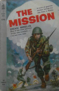 The Mission: A novel of guerrilla warfare behind the Jap lines in Burma