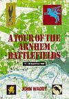 Tour of the Arnhem Battlefields by John Waddy