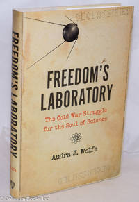 image of Freedom's Laboratory: The Cold War Struggle for the Soul of Science