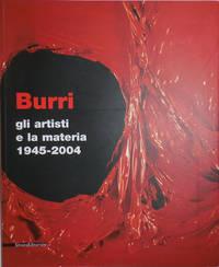 image of Burri:  Gli Artisti E La Materia 1945 - 2004
