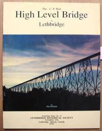 The CP Rail High Level Bridge at Lethbridge