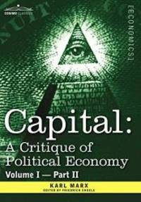 image of Capital: A Critique of Political Economy - Vol. I-Part II: The Process of Capitalist Production