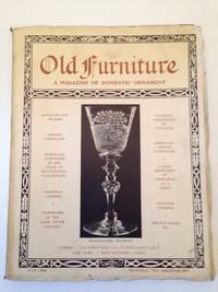 Old Furniture:  a magazine of domestic ornament