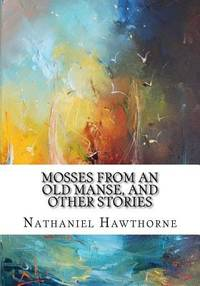 image of Mosses from an Old Manse, and Other Stories