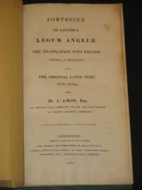 Fortescue de Laudibus Legum Angliae: The translation into English published A.D. MDCCLXXV; and the original Latin text; with notes (Commendation of the Laws of England)