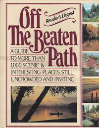 image of Off the Beaten Path A Guide to More Than 1,000 Scenic & Interesting Places  Still Uncrowded and Inviting
