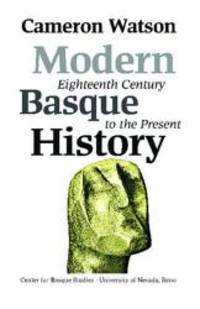 Modern Basque History: Eighteenth Century To The Present (Basque Textbooks Series) by Cameron J. Watson - Paperback - 2004-02-01 - from Books Express and Biblio.com