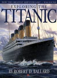 image of Exploring the Titanic : How the Greatest Ship Ever Lost-Was Found