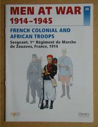 image of Men At War 1914-1945. No. 38. French Colonial And African Troops. Sergeant, 1er Regiment De Marche De Zouaves, France, 1914.