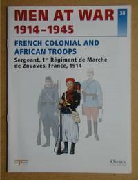Men At War 1914-1945. No. 38. French Colonial And African Troops. Sergeant, 1er Regiment De Marche De Zouaves, France, 1914.