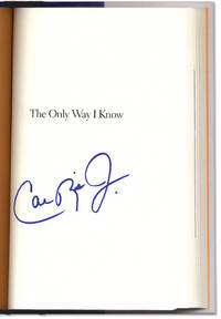 The Only Way I Know. by  Cal and Mike Bryan  Jr. - Signed First Edition - 1997. - from Orpheus Books and Biblio.com