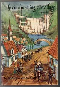 THEY'RE DROWNING OUR VILLAGE by van der Loeff, A. Rutgers