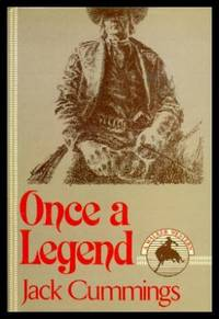 ONCE A LEGEND - A Walker Western by  Jack Cummings - First Printing - First Thus - 1988 - from W. Fraser Sandercombe (SKU: 213824)