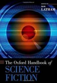 The Oxford Handbook of Science Fiction (Oxford Handbooks) by Rob Latham - Hardcover - 2014-05-02 - from Books Express and Biblio.com