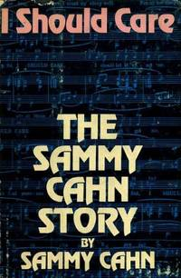 I should care : the Sammy Cahn story / by Sammy Cahn