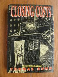 Closing Costs by  Thomas Bunn - First edition first printing - 1990 - from Scene of the Crime Books, IOBA (SKU: 18978)