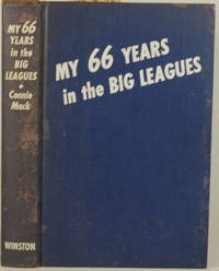 MY 66 YEARS IN THE BIG LEAGUES The Great Story of America's National Game