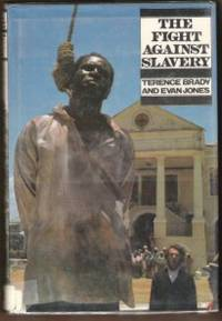 THE FIGHT AGAINST SLAVERY