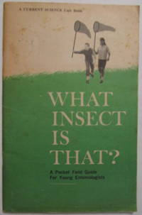 What Insect is That? (A Pocket Field Guide for Young Entomologists) by  E. John DeWaard - Paperback - 3rd Printing - 1967 - from The-Yoders and Biblio.com