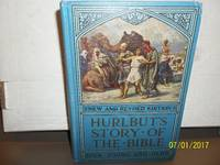 Hurlbut's story of the bible for young and old (1932, John C. Winston)