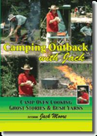 Camping Outback with Jack: Camp Oven Cooking, Ghost Stories & Bush Yarns