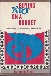 Buying Art on a Budget: what to buy and where to buy it in the U.S.A.