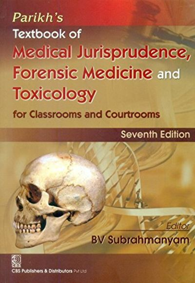 9788123926469 Parikhs Textbook Of Medical Jurisprudence Forensic Medicine And Toxicology For Classrooms And Courtrooms 7e Pb 2016 By Parikh