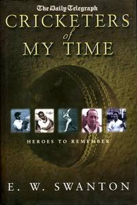 image of Cricketers of My Time: Heroes to Remember