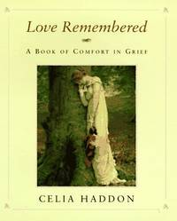 LOVE REMEMBERED: A Book of Comfort in Grief