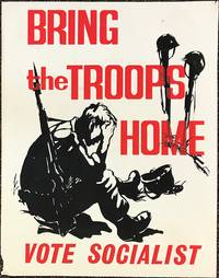Bring the troops home. Vote Socialist [poster]
