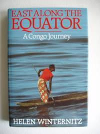 image of East Along The Equator  -  A Congo Journey