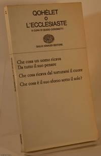 Qohelet o L'Ecclesiaste: A Cura di Guido Ceronetti by Guido Ceronetti - Paperback - Second Edition - 1970 - from Cosmo Books and Biblio.com