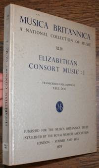 Musica Britannica, A National Collection of Music, XLIV, Elizabethan Consort Music I