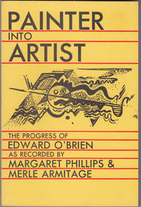Painter into Artist: The Progress of Edward O'Brien as Recorded by Margaret Phillips and...