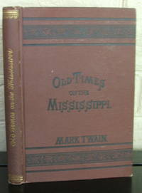 Old Times on the Mississippi. [together with]: A Literary Nightmare by  Mark Twain - 1st - 1876 - from The Wild Muse (SKU: 006484)