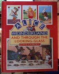 image of Alice in Wonderland And through the Looking-Glass; Adapted for Little Folks From the Original Story