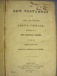 image of The New Testament of Our Lord and Saviour Jesus Christ:  Translated Out of the Original Greek; and with the Former Translations Diligently Compared and Revised