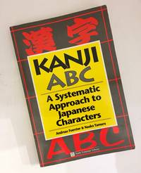 Kanji ABC: A Systematic Approach to Japanese Characters
