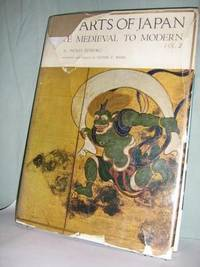 The Arts Of Japan Late Medieval to Modern Vol. 2