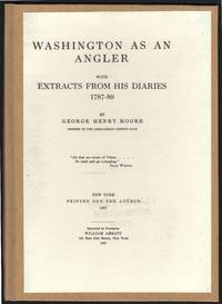 image of Washington As An Angler with Extracts from His Diaries 1787-89: The Magazine of History with Notes and Queries Extra No. 1Volume 1