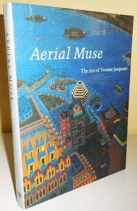 image of Aerial Muse The Art of Yvonne Jacquette; Including a Catalogue Raisonne of Prints
