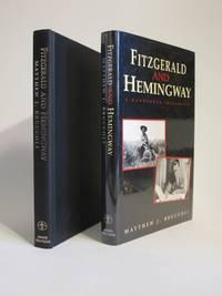 Fitzgerald and Hemingway : A Dangerous Friendship