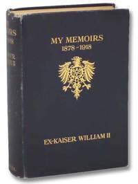 My Memoirs: 1878-1918, Ex-Kaiser William II
